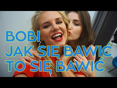 Bobi - Jak się bawić to się bawić