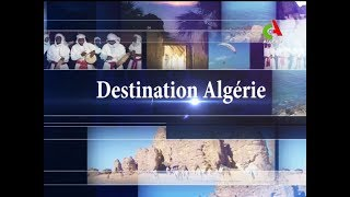 """Destination Algérie """"Ghardia""""- Canal Algérie"""