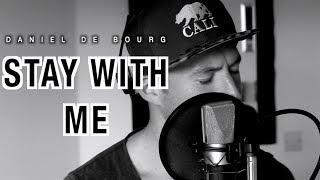 Video 💔 Sam Smith -  STAY WITH ME (Daniel de Bourg rendition) 💔 MP3, 3GP, MP4, WEBM, AVI, FLV Januari 2018
