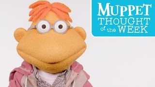 Every Monday, The Muppets bring you their wise, uplifting, and downright hilarious Thought of the Week. Today, it's Scooter's turn.Subscribe for all new videos from The Muppets! ► http://di.sn/6002BJA1nWatch more of the best moments, music videos, and laughs from The Muppets! ► http://di.sn/6007BJ79RGet more from The Muppets!Disney: http://disney.com/muppetsFacebook: https://www.facebook.com/MuppetsTwitter: https://twitter.com/TheMuppetsInstagram: http://www.instagram.com/themuppetsWelcome to the Official YouTube channel for The Muppets! This channel is home to your beloved group of Muppet friends: Kermit the Frog, Miss Piggy, Fozzie Bear, Gonzo the Great, Animal, Beaker, The Swedish Chef, and more! Subscribe for some of your favorite and best film and television clips from The Muppets, as well as music covers and brand new comedy sketches.Check out exclusive Muppet parodies, Muppet music videos, Muppet song covers, comedy sketches, and more! Join in the fun with original Muppet comedy shows, TV promos, and charity PSAs.