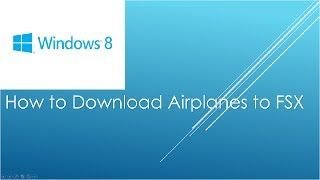 Easy Tutorial - How to Download planes in FSX Windows 8Any Questions Just comment or PM me and I Will reply ASAPA like and a subscribe would helpTell me if yours worked!Screen Recorder: Jing