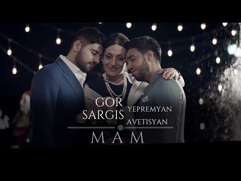 Gor Yepremyan & Sargis Avetisyan - MAM (Official video)