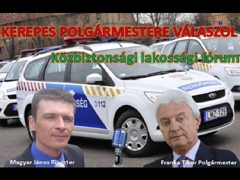 Kerepes Polgármestere válaszol 6. - Közbiztonsági fórum 2016-06-20 17 óra