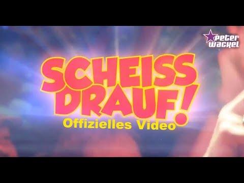 Scheiss drauf! - Peter Wackel (offizielles Video)