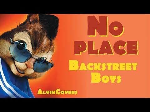 Backstreet Boys - NO PLACE - Alvin And The Chipmunks