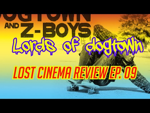 LORDS OF DOGTOWN (2005) – EXPLORING REVIEW (Lost Cinema Series Ep. 09)
