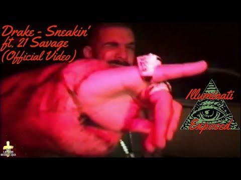 New Drake - Sneakin' ft. 21 Savage (Official Video) Illuminati Exposed