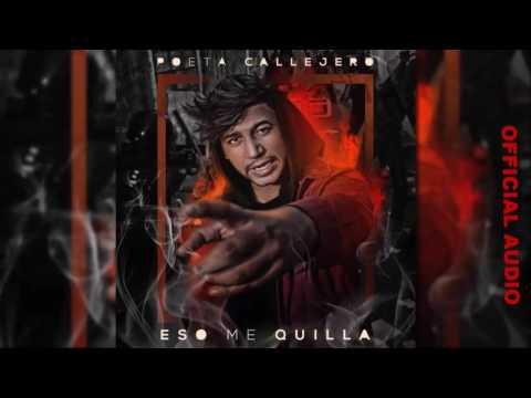 Letra Eso Me Quilla - Poeta Callejero