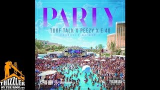 Turf Talk ft. Peezy & E-40 - Party (Prod. Rob E) (Hosted By DJ Ghost) [Thizzler.com Exclusive]