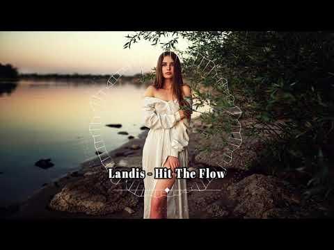 Landis - Hit The Flow (New 2019)