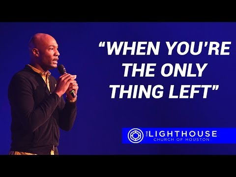 When You're The Only Thing Left | Pastor Keion Henderson