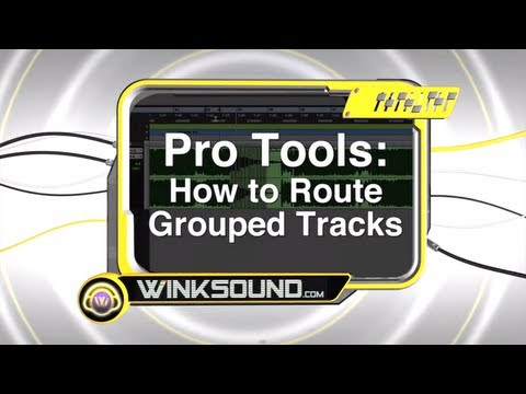 Pro Tools: How To Route Grouped Tracks | WinkSound