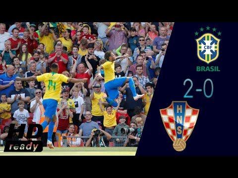 Brazil vs Croatia 2-0 All Goals & Highlights 06/03/2018 HD (720p)