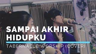 Sampai Akhir Hidupku - JPCC Worship Album  Made Alive (Cover)