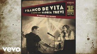 Franco De Vita Feat. Gloria Trevi - Te Pienso Sin Querer
