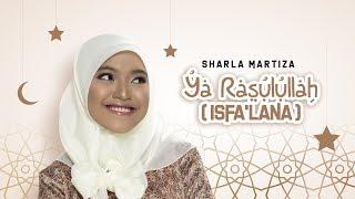 Sharla Martiza - Ya Rasulullah (Isfa'lana)
