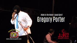 Gregory Porter - Wade In The Water/ Liquid Spirit (Live)