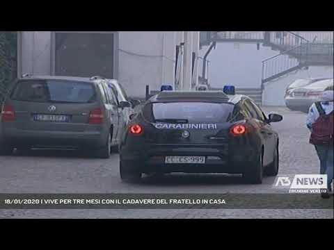 18/01/2020   VIVE PER TRE MESI CON IL CADAVERE DEL FRATELLO IN CASA