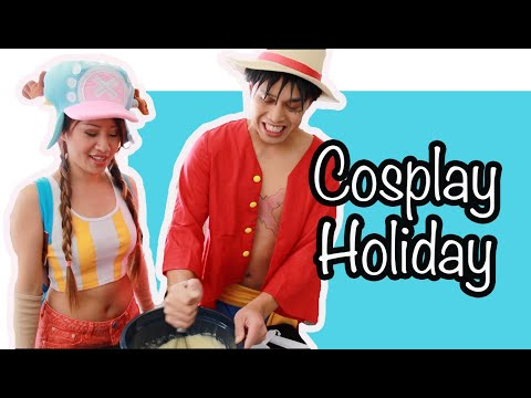 Baking cakes with Luffy | Cosplay Holiday Ep. 1