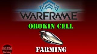 [U20] Warframe - Fastest way to farm [Orokin Cell].