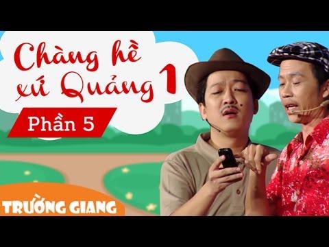 Liveshow Trường Giang 1 - Chàng Hề Xứ Quảng - Phần 5 - Thời lượng: 1:01:28.