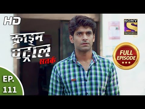 Crime Patrol Satark Season 2 - Ep 111 - Full Episode - 17th December, 2019