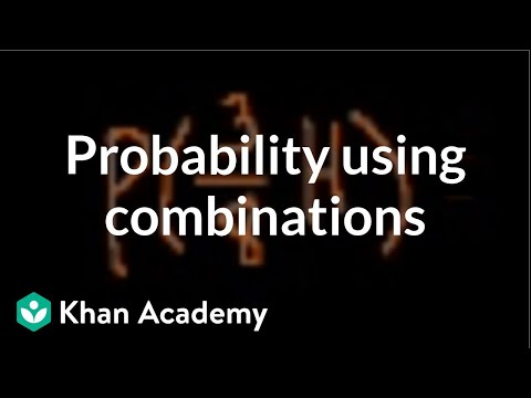 Probability Using Combinations Video Khan Academy