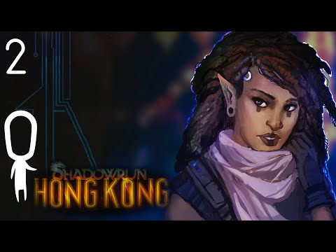 Let's Try ► Shadowrun Hong Kong - Part 2  - Enemy Of My Enemy [Sponsored]