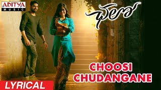 Choosi Chudangane Lyrical    Chalo Movie Songs    Naga Shaurya, Rashmika Mandanna    Sagar