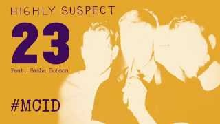 Highly Suspect - 23 featuring Sasha Dobson [Official Audio]