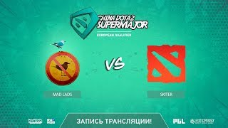 Mad Lads vs Skiter, China Super Major EU Qual, game 1 [Eiritel]
