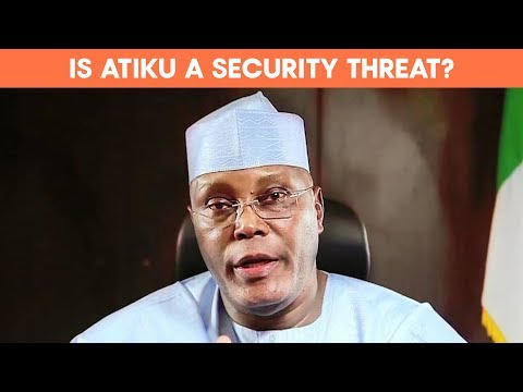Is Atiku Abubakar a threat to National Security?