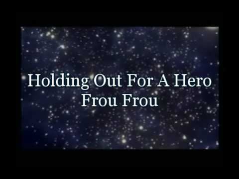 Holding Out for a Hero (2004) (Song) by Frou Frou