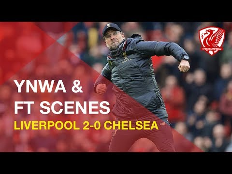 Liverpool 2-0 Chelsea | Full-time Scenes And Pre-match YNWA