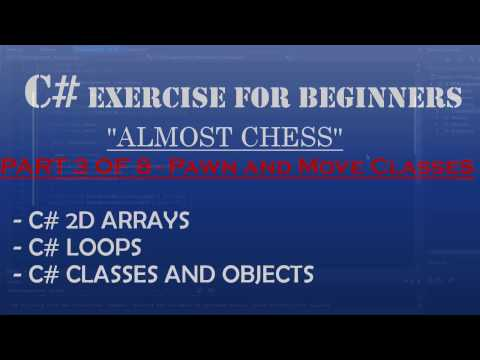 C# How To Program: Almost Chess Part 3/8 – Creating Pawn and Move Classes