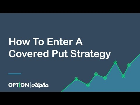 How To Enter A Covered Put Strategy