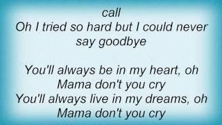 Steelheart - Mama Don't You Cry Lyrics