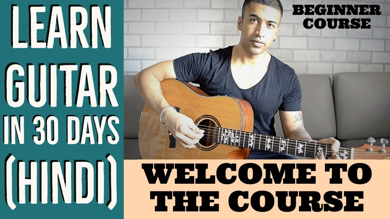 Welcome to the Course | Learn Guitar in 30 days (HINDI) | Beginner Course