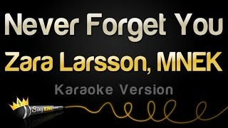 Zara Larsson, MNEK - Never Forget You (Karaoke Version)