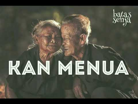 Download Video KAN MENUA - Official Video Lirik - Batas Senja