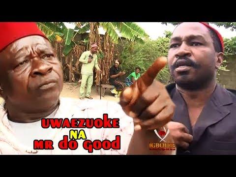 Uwaezuoke  Na Nwaneya Do Good  - 2018 Latest Nigerian Nollywood Igbo Movie Full HD