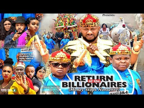 RETURN OF THE BILLIONAIRES 4 {NEW MOVIE}-YUL EDOCHIE|AKI&PAWPAW|2019 LATEST NIGERIAN NOLLYWOOD MOVIE