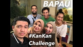Video KAN KAN challenge BAPAU #part1 MP3, 3GP, MP4, WEBM, AVI, FLV Agustus 2019