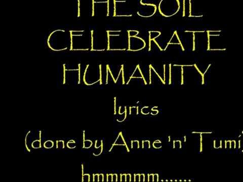 THE SOIL CELEBRATE HUMANITY  LYRICS