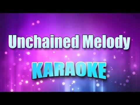 Righteous Brothers - Unchained Melody (Karaoke & Lyrics)