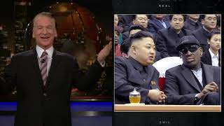 Subscribe to the Real Time YouTube: http://itsh.bo/10r5A1B Bill reacts to the escalating tensions between President Trump and North Korea in his Real Time ...