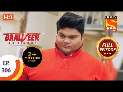 Baalveer Returns - Ep 306 - Full Episode - 23rd February, 2021