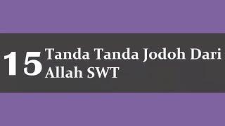 Download Video 15 Tanda-Tanda Jodoh Dari Allah SWT MP3 3GP MP4
