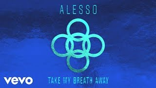 'Take My Breath Away' is out now! Listen to the full song ‎http://po.st/TakeMyBreathAwayFollow Alesso:www.alessoworld.comwww.facebook.com/alessoofficialwww.twitter.com/alessowww.soundcloud.com/alessowww.instagram.com/alessoSnapchat: Alesso