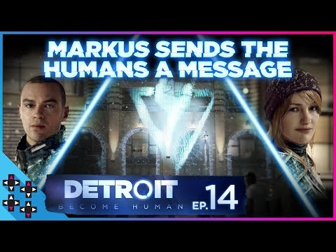MARKUS SENDS HUMANS THE ULTIMATE MESSAGE!: Detroit: Become Human #14 - UpUpDownDown Plays